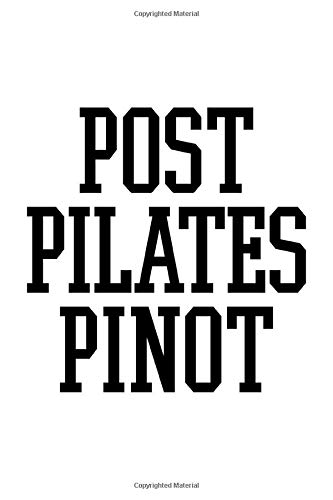 POST PILATES PINOT: Dot Grid Journal, Diary, Notebook, 6x9 inches with 120 Pages.