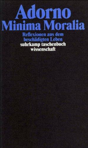 Minima Moralia. Reflexionen aus dem beschädigten Leben: Gesammelte Schriften in 20 Bänden, Band 4