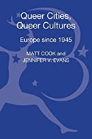 Queer Cities, Queer Cultures: Europe Since 1945