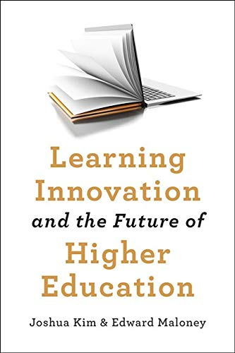 Learning Innovation and the Future of Higher Education (Tech.Edu: a Hopkins Series on Education and Technology)