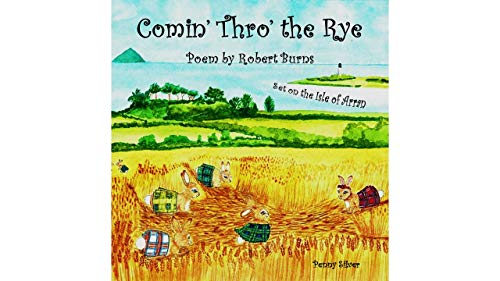 Comin' Thro' the Rye - Poem by Robert Burns: Set on the Isle of Arran (Scottish Children's Poems and Songs Book 1) (English Edition)