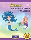 Sirenas Libro de Colorear para Ninos 4-8 anos: Más de 50 dibujos inéditos sobre el mundo mágico de Sirenas