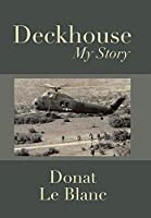 Deckhouse: My Story