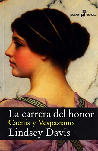 La carrera del honor : Caenis y Vespasiano (Xl (edhasa))