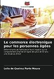 Le commerce électronique pour les personnes âgées: Déterminants de l'attitude et leurs impacts sur le comportement d'achat en ligne des plus de 50 ans : une étude au Brésil
