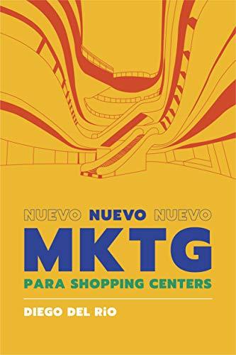 Nuevo Marketing para Shopping Centers (Spanish Edition)