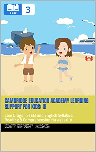 Cambridge Education Academy Learning Support for kids: III: Cam Dragon STEM and English Syllabus: Reading & Comprehension for ages 6-8 (English Edition)