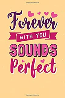 Forever with you sounds perfect: Nurse notebook journal/organizer for gift: Lined paper writing 120 College Ruled Pages (p...