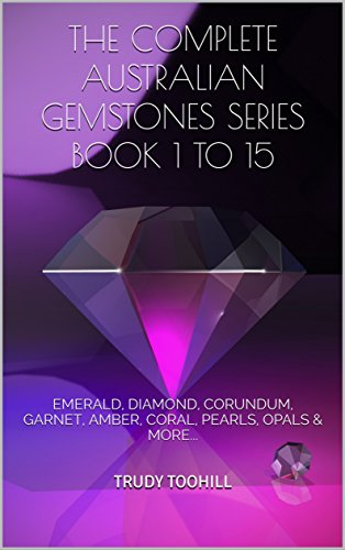 THE COMPLETE AUSTRALIAN GEMSTONES SERIES  Book 1 to 15: EMERALD, DIAMOND, CORUNDUM, GARNET, AMBER, CORAL, PEARLS, OPALS & MORE... Diamond Com Gold Bracelets