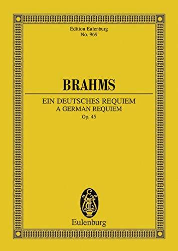 Ein deutsches Requiem: nach Worten der Heiligen Schrift. op. 45. 2 Soli, Chor und Orchester. Studienpartitur. (Eulenburg Studienpartituren)