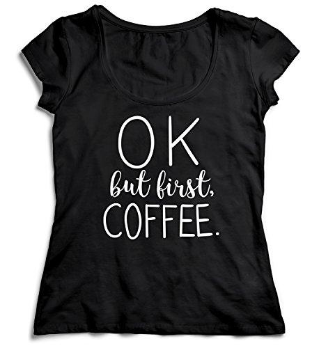 Ok But First Coffee Damen T-Shirt Black Men's Shirt Baumwolle Cotton Damen LG Women Black T-Shirt