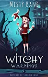 Witchy Warnings (Witches of Shadow Lane Paranormal Cozy Mystery Book 4)