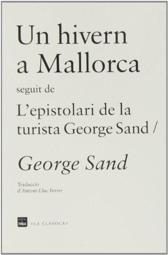 Un hivern a Mallorca / L\'espistolari de la turista George Sand (La clàssica, Band 5)