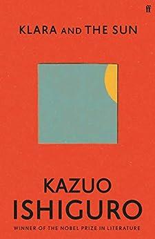 Klara and the Sun: The #1 Sunday Times Bestseller (English Edition) par [Kazuo Ishiguro]