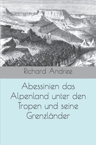 Abessinien das Alpenland unter den Tropen und seine Grenzländer
