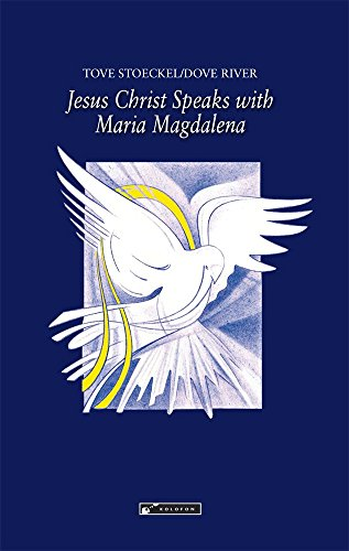 Jesus Christ Speaks with Maria Magdalena: Author: Tove Stoeckel/Dove River (English Edition)