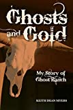 Ghosts and Gold: My Story of Ghost Ranch