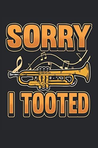 Trompete Notizbuch Sorry i tooted: Notizbuch für Blasorchester, Musiker und Orchester / Tagebuch / Journal für Notizen und Planungen / Planer und Erinnerungen
