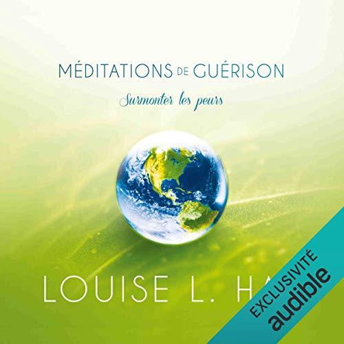 Méditations de guérison. Surmonter les peurs cover art