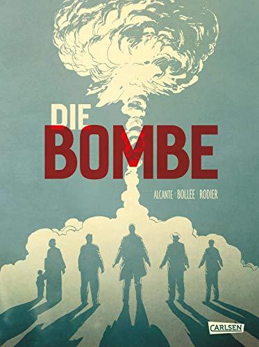 Die Bombe: Die Entwicklung der Atombombe