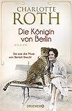 Die Königin von Berlin:... von Roth, Charlotte