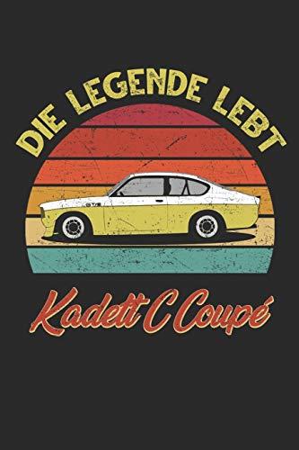 Die legende lebt Opel Kadett C Coupé Notizbuch Notebook: 120 blanko Seiten, 6x9 Zoll (ca. DIN A 5), mattes Cover