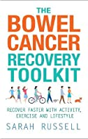 The Bowel Cancer Recovery Toolkit: Recover faster with activity, exercise and lifestyle