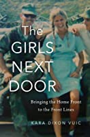 The Girls Next Door: Bringing the Home Front to the Front Lines