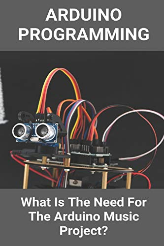 Arduino Programming: What Is The Need For The Arduino Music Project?: Arduino Music Player With Display