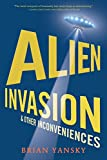 Alien Invasion and Other Inconveniences [Lingua Inglese]