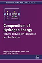 Compendium of Hydrogen Energy: Hydrogen Production and Purification (Woodhead Publishing Series in Energy Book 1)