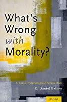 What's Wrong With Morality?: A Social-Psychological Perspective