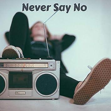 Never Say No (Instrumental)