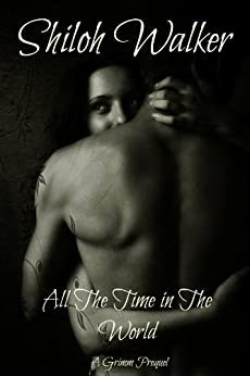 All the Time in The World: A Grimm Prequel (Grimm's Circle) by [Shiloh Walker]