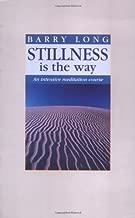 Stillness is the Way: An Intensive Meditation Course