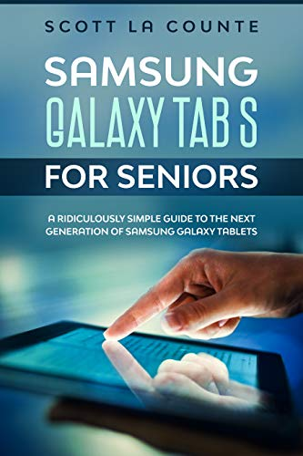 Samsung Galaxy Tab S For Seniors: A Ridiculously Simple Guide to the Next Generation of Samsung Galaxy Tablets (English Edition)