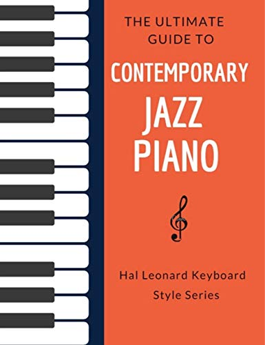 The Ultimate Guide to Contemporary Jazz Piano: Hal Leonard Keyboard Style Series (English Edition)