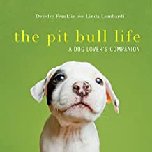 Best the pit bull life a dog lover's companion Reviews