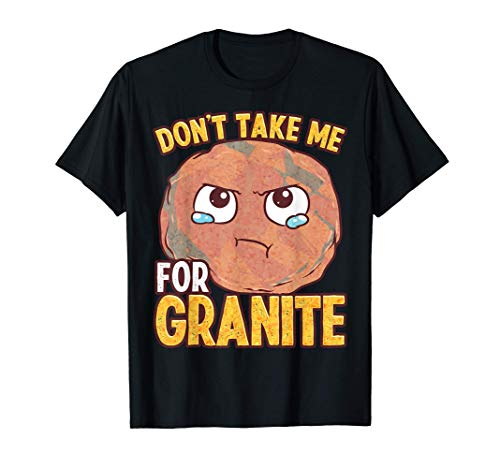 Granite Pun Funny Rock Parodia Cita Emoticon Camiseta
