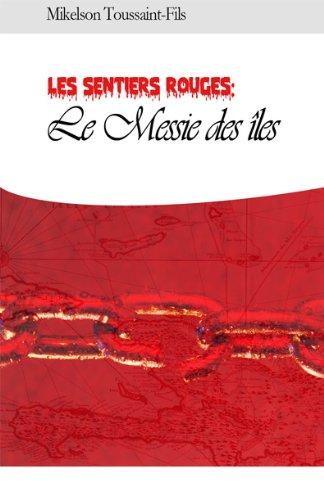 Les sentiers rouges: Le Messie des iles (French Edition)