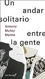 Un andar solitario entre la gente d'Antonio Muñoz Molina