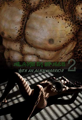 alone in space - with an alien warrior II : erotic story (English Edition)
