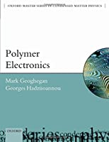 Polymer Electronics (Oxford Master Series in Condensed Matter Physics)