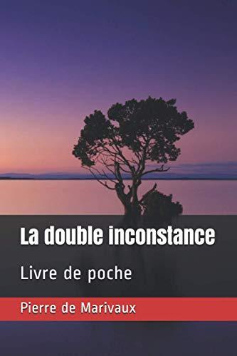 La double inconstance: Livre de poche