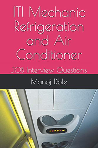 ITI Mechanic Refrigeration and Air Conditioner: JOB Interview Questions