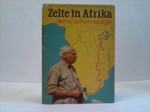 Zelte in Afrika. Fahrten Forschungen Abenteuer in sechs Jahrzehnten