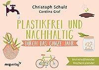 Plastikfrei und nachhaltig durch das ganze Jahr: Immerwaehrender Wochenkalender