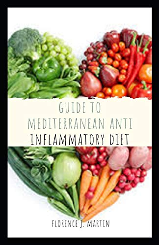Guide to Mediterranean Anti inflammatory Diet: The Mediterranean diet is an eating approach that people who live in regions around the Mediterranean Sea have naturally developed.