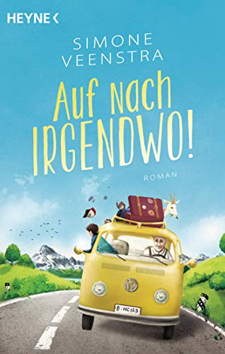 Auf nach irgendwo!: Roman