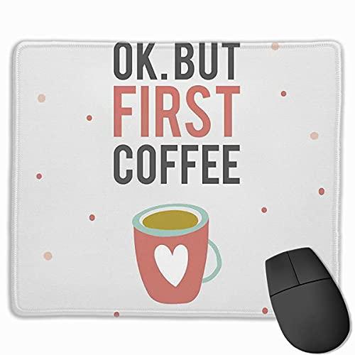 Mauspad, OK, aber erste Kaffee-Zitat-Tasse mit einer Herzform auf gepunktetem Hintergrund, rutschfeste Gummi-Mauspads mit genähten Kanten Gaming-Mauspad für Computer-Laptop